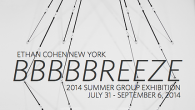 BBBBBREEZE 2014 SUMMER GROUP EXHIBITION Ethan Cohen New York is pleased to present BBBBBREEZE, our summer group exhibition opening Thursday, July 31 and running through September 6, 2014. BBBBBREEZE presents over […]